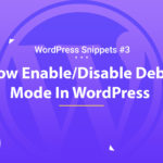 How Enable/Disable Debug Mode In WordPress 8
