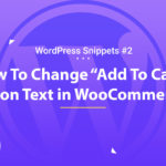 "How To Change ""Add To Cart"" Button Text in WooCommerce 8"