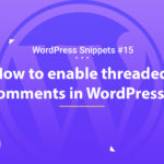 Enable Threaded Comments in WordPress 10