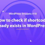 Check If Shortcode Already Exists in WordPress 4