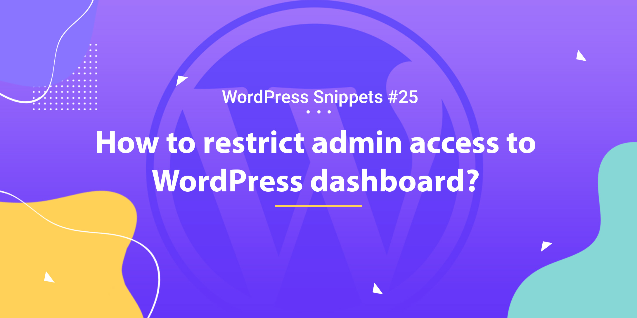 How to Restrict Admin Access to WordPress Dashboard 1